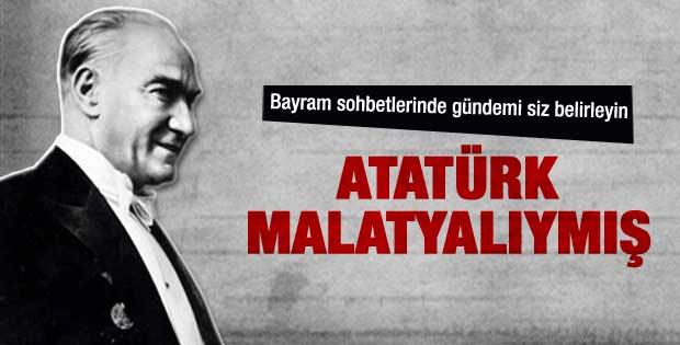 Atatürk Malatyalı mı