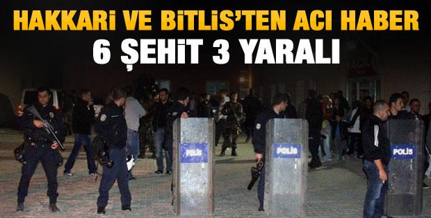 Hakkari ve Bitlis'ten acı haber: 6 şehit 4 yaralı