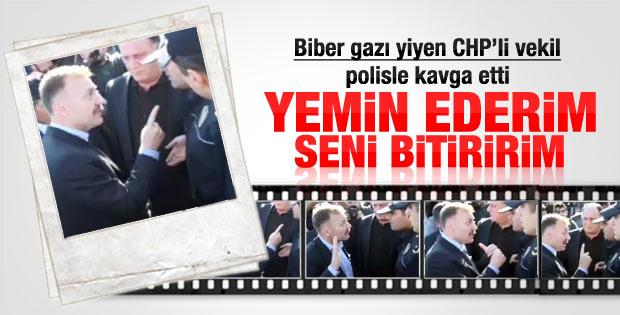 CHP'li vekilden polise: Seni bitiririm