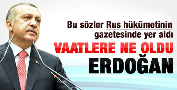 Rusya'dan Başbakan Erdoğan'a: Vaatlere ne oldu
