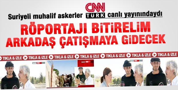 Suriyeli muhalif: Röportajı bitirelim çatışmaya gideceğiz