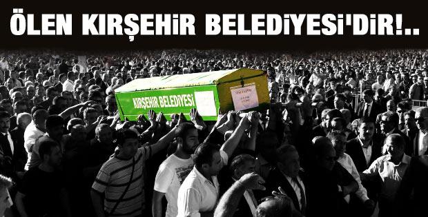 Ertaş'ın cenazesinde Kırşehir Belediyesi'ne tepki