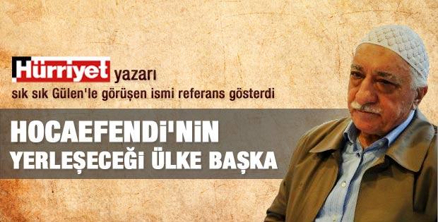 Yalçın Doğan: Gülen'in yerleşeceği ülke Türkiye değil