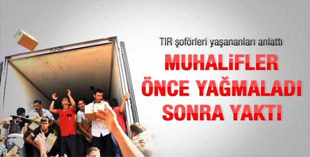Suriye'de muhalifler Türk tırlarını yağmaladı
