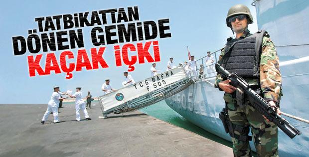KKTC'den dönen savaş gemisine kaçak içki operasyonu