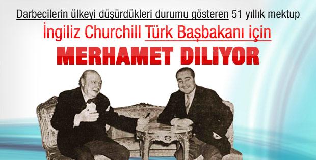 Churchill Menderes için merhamet dilemiş