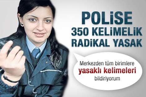 Polise 350 kelimelik yasak liste