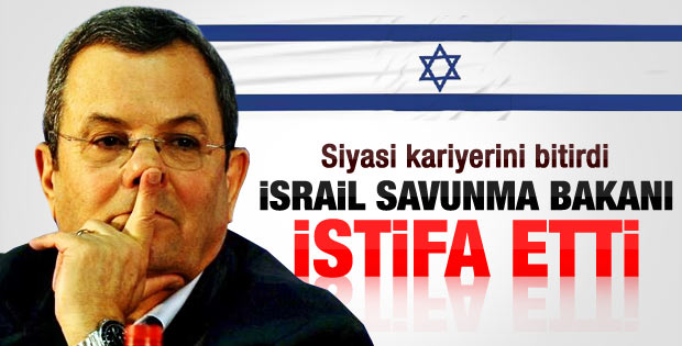 İsrail Savunma Bakanı Barak istifa etti