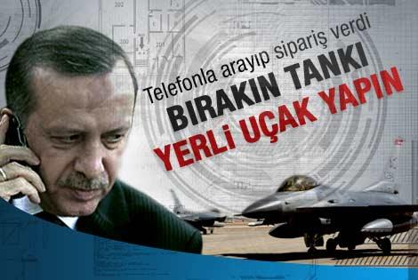 Erdoğan telefonla yerli uçak siparişi verdi