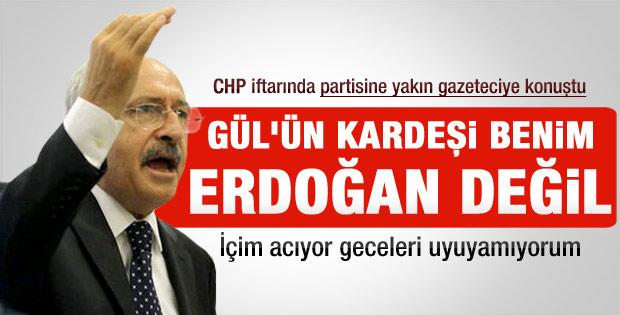Kılıçdaroğlu: Gül Erdoğan'a değil bana kardeşim demeli