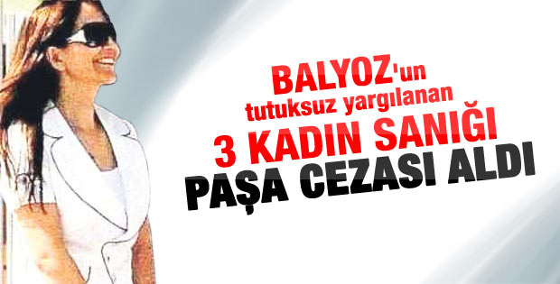 Balyoz'daki 3 kadına 16'şar yıl
