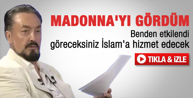 Adnan Oktar Madonna ile görüşmüş - Video