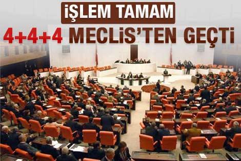 4+4+4 yasası Meclis'ten geçti