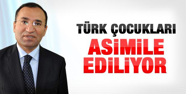Bozdağ: Türk çocukları asimile ediliyor