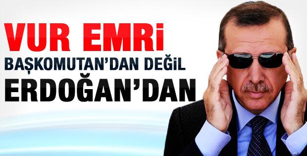 Suriye'yi vurun emri Başbakan Erdoğan'dan