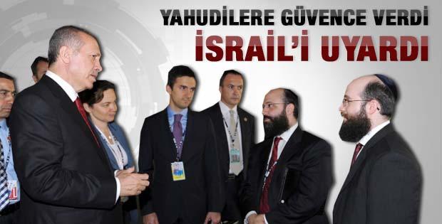 Başbakan Erdoğan Yahudiler'e garanti verdi
