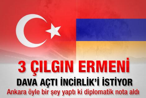 Ermeniler İncirlik'i istiyor