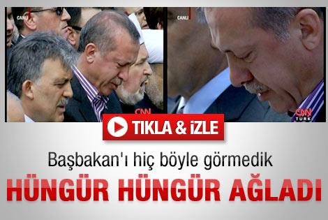 Başbakan Erdoğan hüngür hüngür ağladı