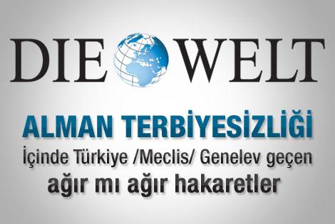 Alman Die Welt'ten Türkiye için çirkin ifadeler