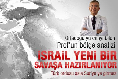 Prof. Caşın: İsrail yeni bir savaşa hazırlanıyor
