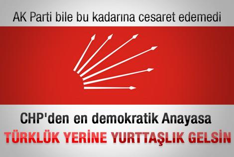 CHP: Türklük yerine yurttaşlık gelsin
