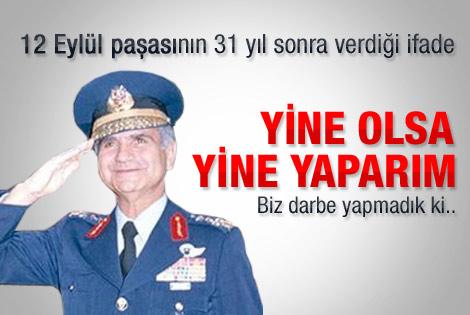12 Eylül komutanından darbe itirafları