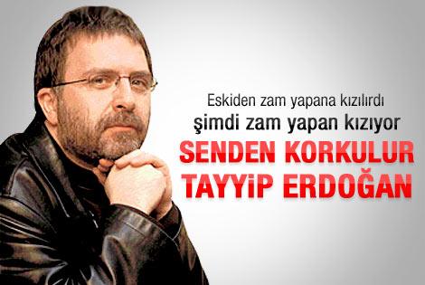 Ahmet Hakan: Senden korkulur Tayyip Erdoğan