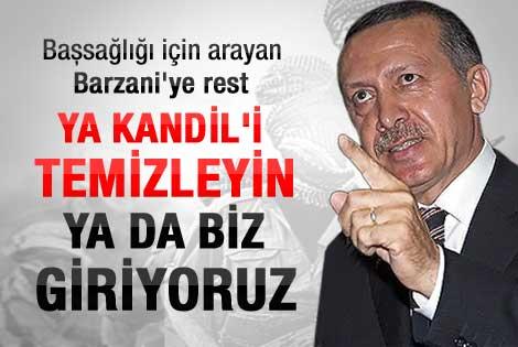Erdoğan'dan Barzani'ye: Ya temizleyin ya geliyoruz