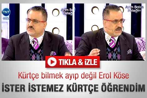 Erol Köse: Kürtçe biliyorum ama nedenleri var