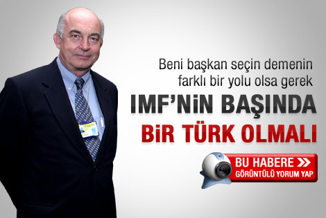 Yeni IMF Başkanı Türk olmalı