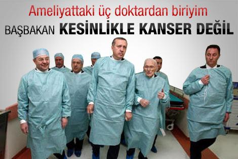 Başbakan'ın doktoru: Erdoğan kanser değil