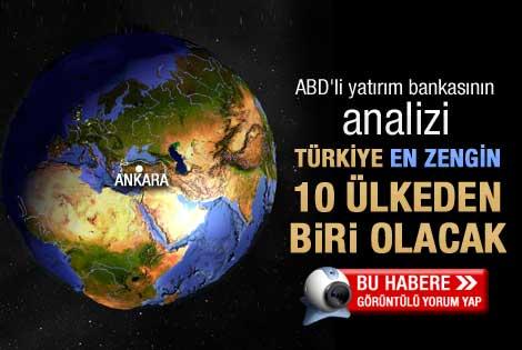 Türkiye en zengin 10 ülkeden biri olacak
