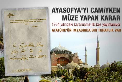 Ayasofya'yı müze yapan karardaki Atatürk imzası