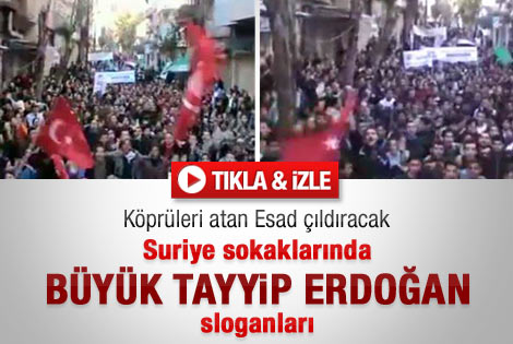 Suriye'de Esad'ı çıldırtacak Erdoğan sloganları