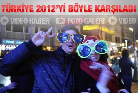 Türkiye 2012'yi böyle karşıladı