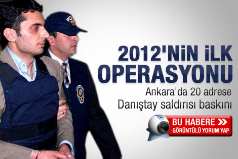 Ankara'da 20 yerde Danıştay saldırısı araması