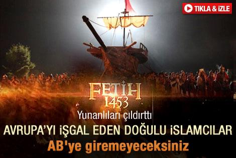 Fetih 1453 Yunanlıları çıldırttı