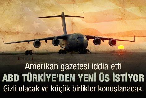 ABD Türkiye'de yeni üs kuracak