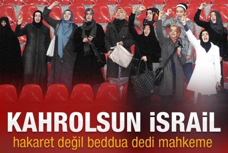 Kahrolsun İsrail'e beraat kararı çıktı