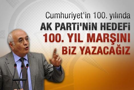 AK Parti'de hedef 100. Yıl Marşı