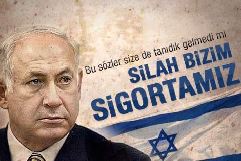Netanyahu: Silah bizim garantimiz