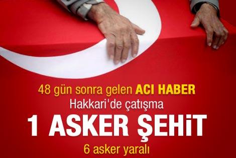 Hakkari'de PKK ile sıcak çatışma: 1 şehit
