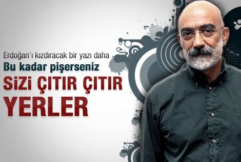 Ahmet Altan'tan Erdoğan'ı kızdıracak bir yazı daha