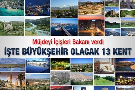 Bakan'dan 13 kente büyükşehir müjdesi