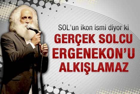 Suavi: Gerçek bir solcu Ergenekon'u alkışlamaz