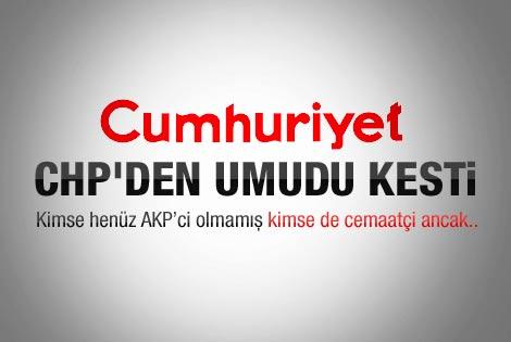 Cumhuriyet CHP'den umudu kesti