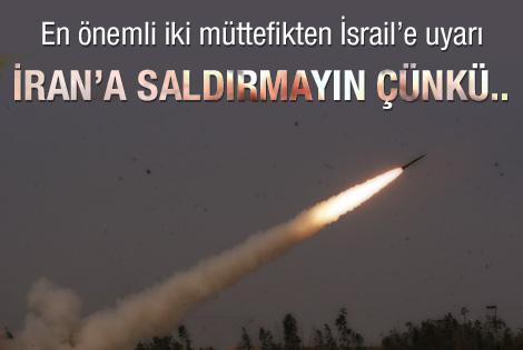 İsrail'e 'İran'ı vurmayın' mesajı