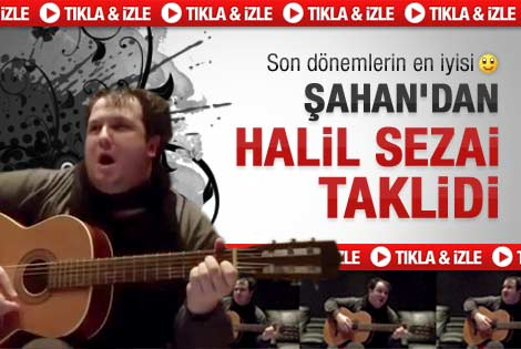 Şahan'dan Halil Sezai taklidi - Video