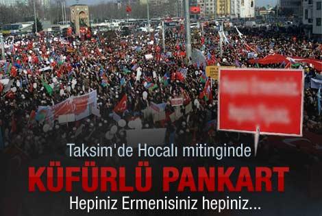 Taksim'deki Hocalı mitinginde çirkin pankart