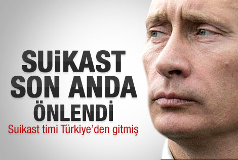 Putin'e suikast son anda önlendi